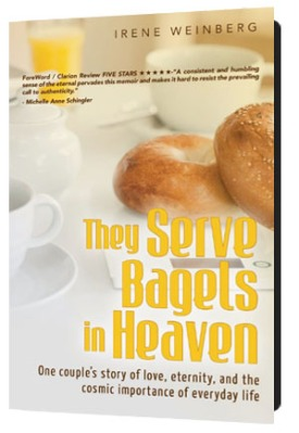 they serve bagels in heaven, by Irene Weinberg
